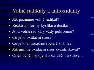 Voln� radik�ly a antioxidanty