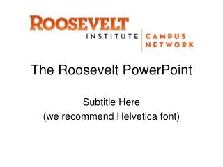 The Roosevelt PowerPoint