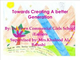 Towards Creating A better Generation