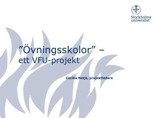 ��vningsskolor� �  ett VFU-projekt