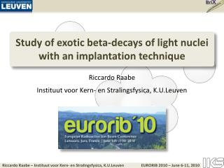 Study of exotic beta-decays of light nuclei with an implantation technique