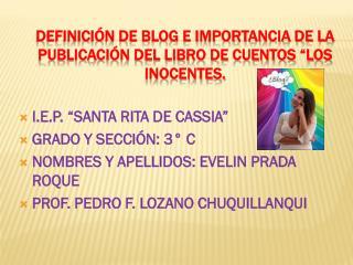 """Definición de blog e importancia de la publicación del libro de cuentos """"los inocentes."""