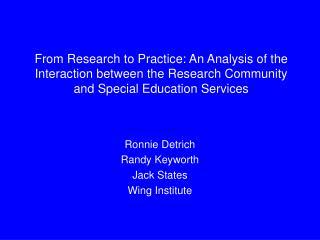 Ronnie Detrich Randy Keyworth Jack States Wing Institute