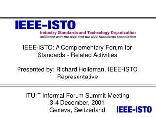 IEEE-ISTO: A Complementary Forum for Standards - Related Activities