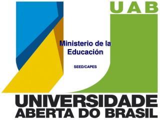Ministerio de la  Educación SEED/CAPES
