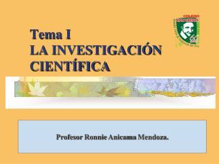 Tema I LA INVESTIGACIÓN CIENTÍFICA