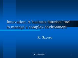 Innovation: A business futurists' tool to manage a complex environment