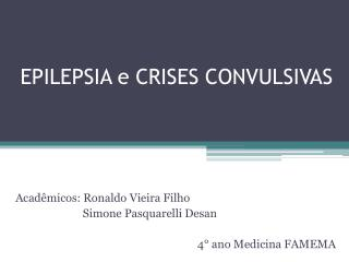 EPILEPSIA e CRISES CONVULSIVAS