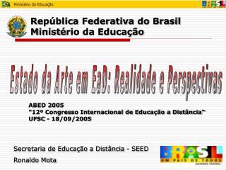 República Federativa do Brasil Minist é rio da Educação