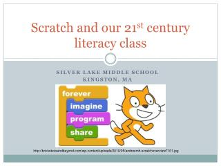 Scratch and our 21 st  century literacy class