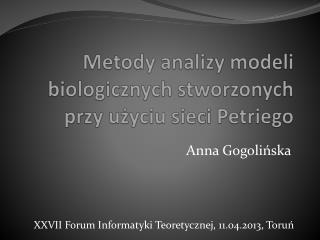 Metody analizy modeli biologicznych stworzonych przy użyciu sieci Petriego