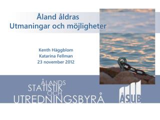 Åland åldras  Utmaningar och möjligheter