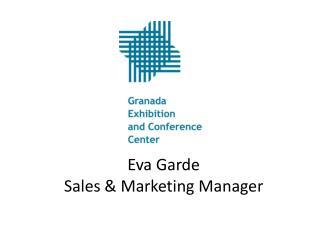 Eva  Garde Sales & Marketing  M anager
