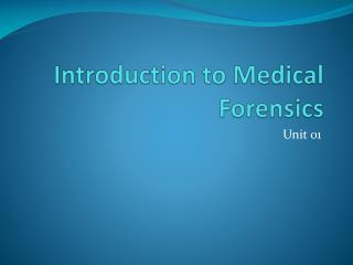 Introduction to Medical Forensics