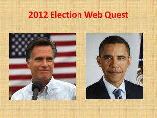 2012 Election Web Quest