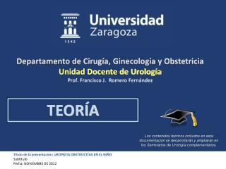 Título de la presentación: UROPATIA OBSTRUCTIVA EN EL NIÑO Subtítulo Fecha: NOVIEMBRE DE 2012