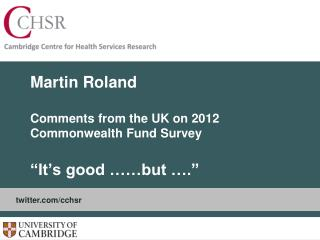Martin Roland Comments from the UK on 2012 Commonwealth Fund Survey �It�s good ��but �.�