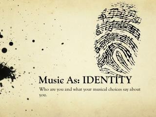 Music As: IDENTITY
