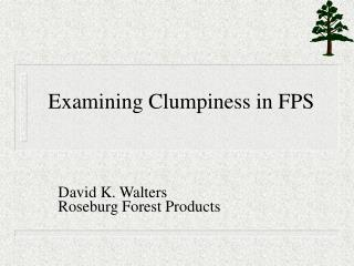 Examining Clumpiness in FPS