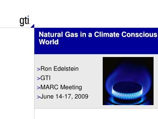 Natural Gas in a Climate Conscious World