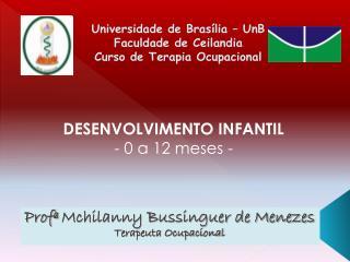 Prof�  Mchilanny Bussinguer de Menezes Terapeuta Ocupacional