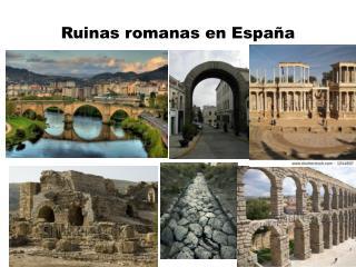 Ruinas romanas en España