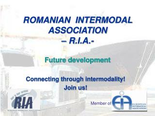 ROMANIAN  INTERMODAL  ASSOCIATION  – R.I.A.-  Future development