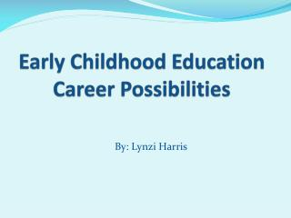 Early Childhood Education Career Possibilities