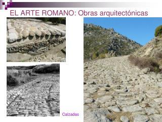 EL ARTE ROMANO: Obras arquitectónicas