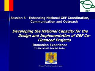 Session 6 - Enhancing National GEF Coordination, Communication and Outreach
