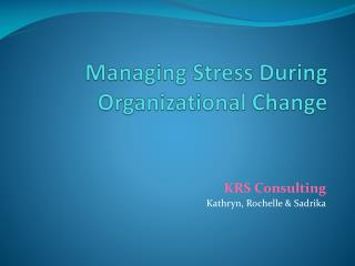 Managing Stress During Organizational Change