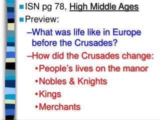 ISN pg 78,  High Middle Ages Preview:  What was life like in Europe before the Crusades?