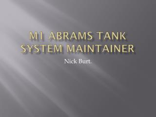 M1 Abrams tank system maintainer