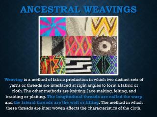 Ancestral weavings