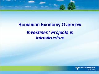 Romanian Economy Overview Investment Projects in Infrastructure