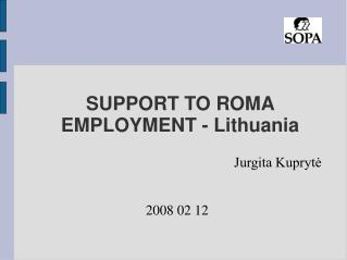 SUPPORT TO ROMA EMPLOYMENT - Lithuania