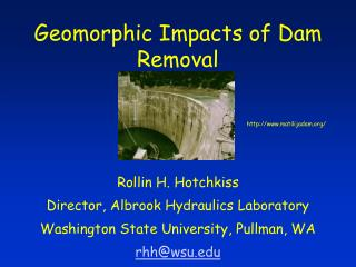 Geomorphic Impacts of Dam Removal