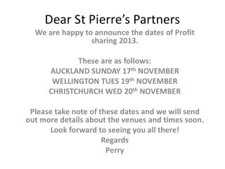 Dear St Pierre's Partners