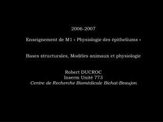 2006-2007 Enseignement de M1 « Physiologie des épitheliums »