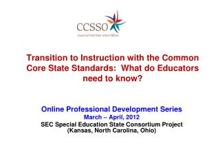 Transition to Instruction with the Common Core State Standards:  What do Educators need to know?