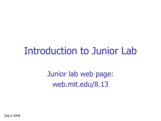 Introduction to Junior Lab