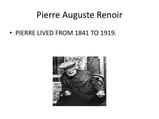 Pierre  Auguste R enoir