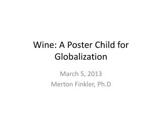 Wine: A Poster Child for Globalization