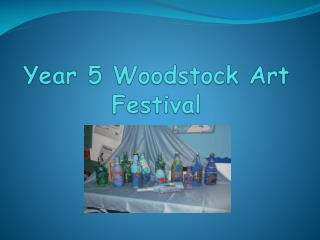 Year 5 Woodstock Art Festival