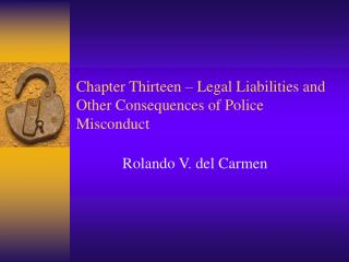 Chapter Thirteen – Legal Liabilities and Other Consequences of Police Misconduct