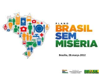 Brasília, 28.março.2012