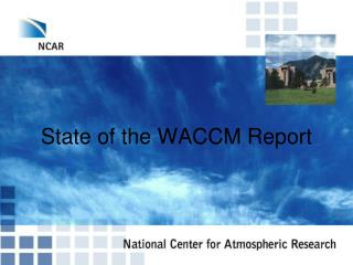 State of the WACCM Report