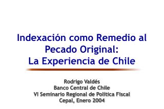 Indexación como Remedio al Pecado Original: La Experiencia de Chile