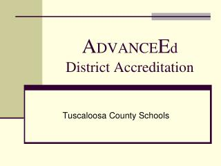 A DVANCE E d  District Accreditation