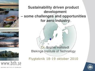 Sustainability driven product development  – some challenges and opportunities for aero industry